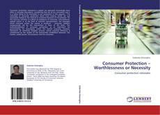 Buchcover von Consumer Protection – Worthlessness or Necessity