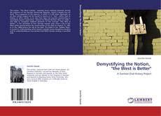 "Bookcover of Demystifying the Notion,   ""the West is Better"""