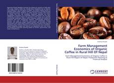 Bookcover of Farm Management Economics of Organic Coffee in Rural Hill Of Nepal