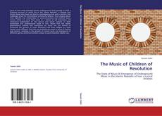 Bookcover of The Music of Children of Revolution