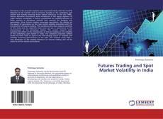 Borítókép a  Futures Trading and Spot Market Volatility in India - hoz