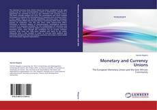 Couverture de Monetary and Currency Unions