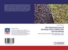 Portada del libro de The Determinants of Fertilizer Use in Bahir Dar Surroundings