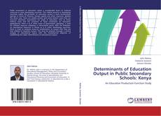 Bookcover of Determinants of Education Output in Public Secondary Schools: Kenya
