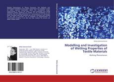 Copertina di Modelling and Investigation of Wetting Properties of Textile Materials