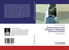 Couverture de Determinants of ICT Adoption in Rwandan Commercial Banks