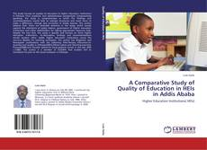 A Comparative Study of Quality of Education in HEIs in Addis Ababa kitap kapağı