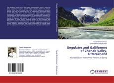 Bookcover of Ungulates and Galliformes of Chenab Valley, Uttarakhand