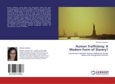 Bookcover of Human Trafficking: A Modern Form of Slavery?
