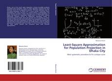Bookcover of Least-Square Approximation for Population Projection in Dhaka City