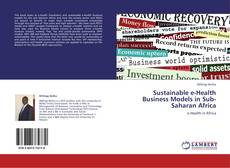 Couverture de Sustainable e-Health Business Models in Sub-Saharan Africa