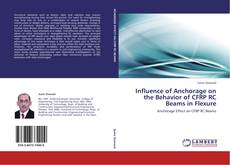 Bookcover of Influence of Anchorage on the Behavior of CFRP RC Beams in Flexure