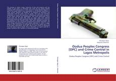 Bookcover of Oodua Peoples Congress [OPC] and Crime Control in Lagos Metropolis