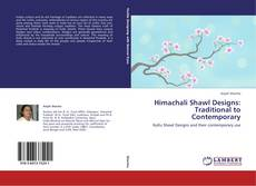 Couverture de Himachali Shawl Designs: Traditional to Contemporary