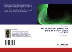 Bookcover of The influence of personality traits on internet usage activities