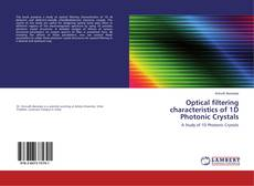 Bookcover of Optical filtering characteristics of 1D Photonic Crystals