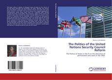 Bookcover of The Politics of the United Nations Security Council Reform