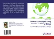Couverture de The role of nontimber forest products in sustaining rural economy