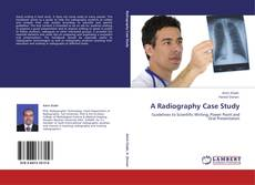 Bookcover of A Radiography Case Study