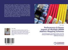 Bookcover of Performance & Power Impact of Multiple DRAM Address Mapping Schemes