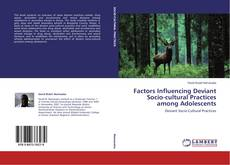 Bookcover of Factors Influencing Deviant Socio-cultural Practices among Adolescents