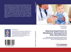 Bookcover of Hearing impairment in Newborns: Assessment & Risk identification