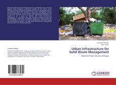Urban Infrastructure for Solid Waste Management的封面