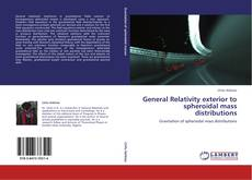 Bookcover of General Relativity exterior to spheroidal mass distributions