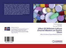 Portada del libro de Effect Of Different Calcium Channel Blockers on Gastric Ulcers