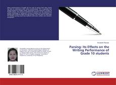 Bookcover of Parsing: Its Effects on the Writing Performance of Grade 10 students