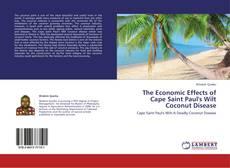 Bookcover of The Economic Effects of Cape Saint Paul's Wilt Coconut Disease