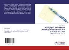 Bookcover of Copyright and  Media Releases:Implications for Professional Use