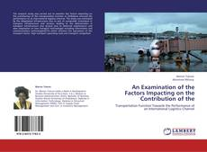 Bookcover of An Examination of the Factors Impacting on the Contribution of the