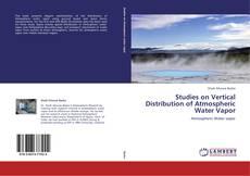 Bookcover of Studies on Vertical Distribution of Atmospheric Water     Vapor