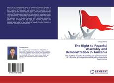 Couverture de The Right to Peaceful Assembly and Demonstration in Tanzania