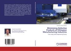 Bookcover of Minimizing Defective Products of Ethiopian Manufacturing Industries