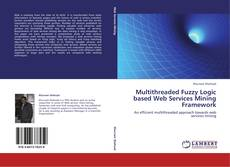 Buchcover von Multithreaded Fuzzy Logic based Web Services Mining Framework
