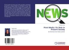 Capa do livro de Print Media: It's Role in Present Society