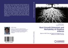 Bookcover of Root Growth Potentials and Heritability of Gmelina arborea