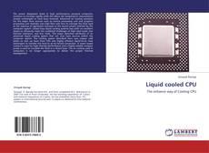 Bookcover of Liquid cooled CPU