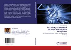 Bookcover of Reactivity of chelated Dinuclear Platinum(II) complexes