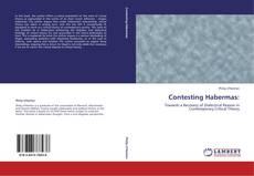 Bookcover of Contesting Habermas: