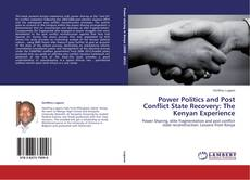 Copertina di Power Politics and Post Conflict State Recovery: The Kenyan Experience
