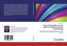 Buchcover von Church Discipline in the Light of Martin Luther's Ecclesiology