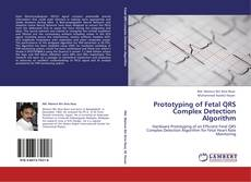 Bookcover of Prototyping of Fetal QRS Complex Detection Algorithm