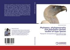 Phylogeny, phylogeography and population genetic studies of Gyps species的封面