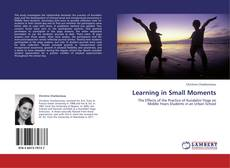 Bookcover of Learning in Small Moments