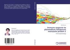 Portada del libro de Immune response to plasmodium falciparum merozoite protein 2