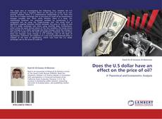 Bookcover of Does the U.S dollar have an effect on the price of oil?