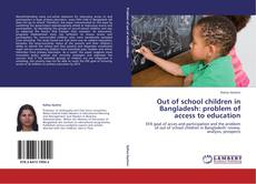 Bookcover of Out of school children in Bangladesh: problem of access to education
